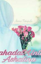 Syahadat Untuk Ashalina by IsmaBening_X9