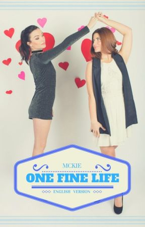 One Fine Life  +++English Version+++ by Mckie7