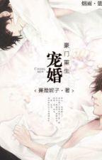 {Editing} [Trọng sinh] Sủng hôn hào môn (宠婚豪门 [ 重生 ]) - Kiêm Gia Ny Tử (蒹葭妮子) by pretty_bigbang