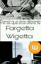 Pensé que eras diferente (Wigetta - Fargetta) by -Gadry-