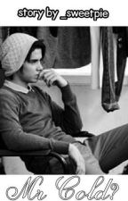 Mr. Cold? - Serpihan Kisah by _sweetpie