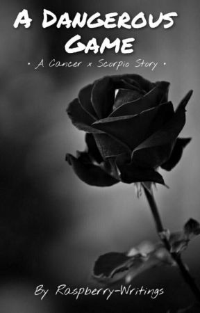 Scorpio X Cancer :: A Dangerous Game by Raspberry-Writings