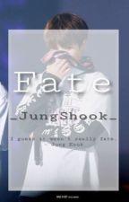 Fate ~ BTS Jungkook FF by _JungShook_