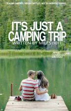 It's Just a Camping Trip (Discontinued) by Miles11011