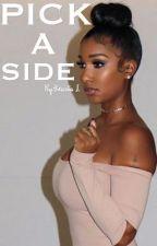 Pick A Side by Keasiia