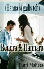 Hanna si gadis teh (Complete) ✅✔ by putrimaheta