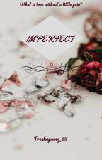 IMPERFECT by TveshaPucey