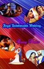 Royal Unbelievable Wedding (Completed) - Abhigya FS By Crazymahiz... by crazymahiz
