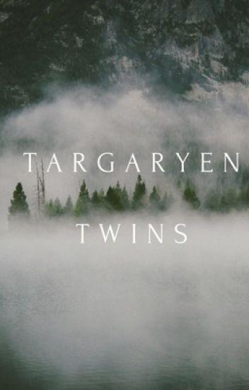 Targaryen twins  - Gandalfbaddestbitch - Wattpad