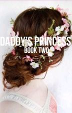 •Daddy's Princess• [Book 2] by Qxeen_Hxlle