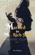 Married To Mr. Rich Jerk ✔ by blush_girl96