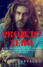 Projeto ZERO - Livro 1 by IvinyCarvalho