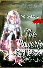 The Powerful Ms. Nobody (Editing) by Kindy18