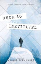 Amor ao Inevitável by KaiqueFernandes9