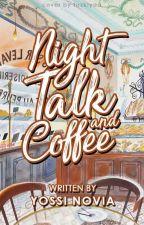 Night Talk and Coffee ▶▶Elounor ✔ by vyomantara-