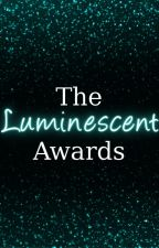 The Luminescent Awards [CLOSED] by Luminescent_Contest