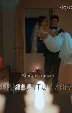 Suami Untuk Arfah (End) by iiiguzel