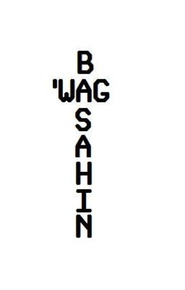 Wag Basahin (Magsisisi Ka) by Little_Huan