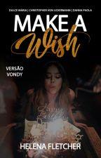 Make a Wish - Vondy by unbreakableHels