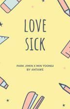 Love Sick by ANTAWE