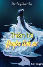 (Edit) Thiên tài huyền linh sư by HangDudu