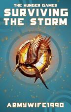 The Hunger Games - Surviving the Storm - Book 3 by ThorntonCN