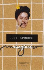 「Cole Sprouse Imagines」 by galbraithfrase