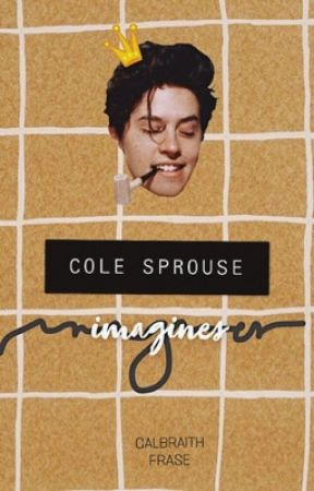 Cole Sprouse Imagines by galbraithfrase