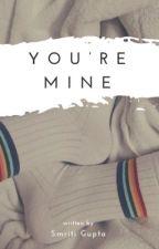 You're mine  by UntoldTalesLit
