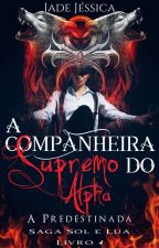 A Companheira do Supremo Alpha by JadeJssica