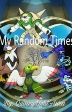 My random times by IshidaDaDark