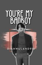 You're My BadBoy by DiahWulanEarthlings