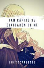 Tan Rapido Se Olvidaron De Mi by LucyScarlet15