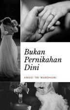 Bukan Pernikahan Dini by anggitriwardhani