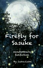 Firefly For Sasuke by LukazLuke154