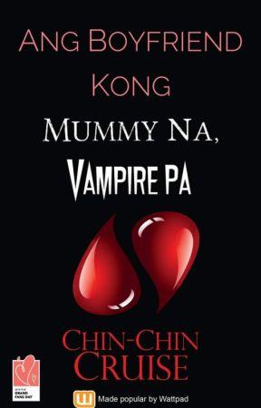 Ang Boyfriend Kong Mummy Na, Vampire Pa (Published Under Precious Pages) by ChinChinCruise