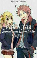 """Fairy Tail """"Symphony"""" University (A Nalu Fanfic) by kxTaeGi"""
