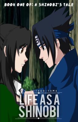 Life as a Shinobi (Naruto FanFic) {EDITING}