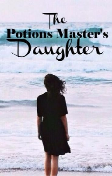 The Potions Master's Daughter (Book One)