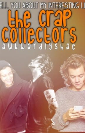 the crap collectors by AwkwardlyShae_