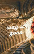 Way It Goes (Joshler) by violetjosh