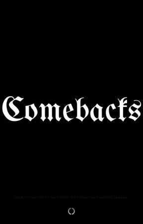 Comebacks by allthelovevdd