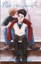 Blue (Destiel Highschool AU) by mistletoe_prince