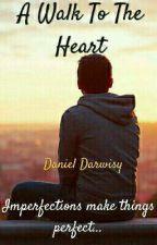 A Walk To The Heart by danieldarwisy