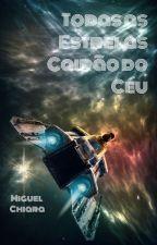 Todas as Estrelas Cairão do Céu by M123Chiara