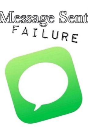Message Sent Failure  by MiniMac337