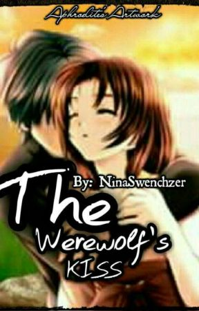 The Werewolf's Kiss (On-going) by NinaSwenchzer