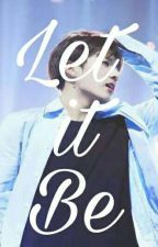 Let It Be~ [JUNGKOOK FAN FICTION] by jungkookbby123