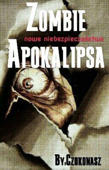 Zombie Apokalipsa Nowe Niebezpieczenistwo Czokonasz
