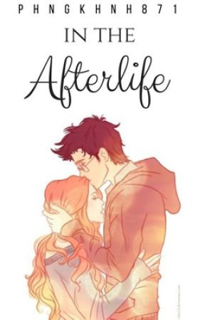 In the afterlife [A HARRY POTTER FANFIC] by PhngKhnh871